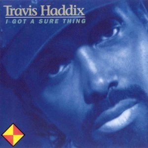Travis ''Moonchild'' Haddix - I Got A Sure Thing (1993)