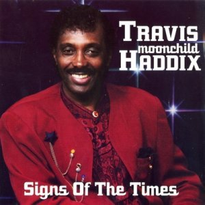 Travis ''Moonchild'' Haddix - Signs Of The Times (1998)