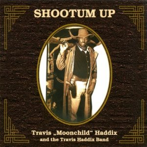 Travis ''Moonchild'' Haddix - Shootum Up (1999)