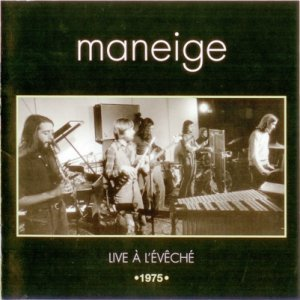 Maneige - Live A L'Eveche 1975 (Reissue 2005)