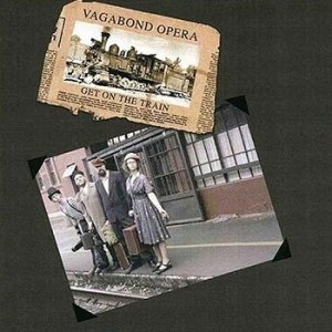 Vagabond Opera - Get on the Train (2003)
