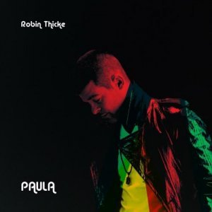 Robin Thicke - Paula (Deluxe Edition) (2014)