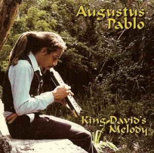 Augustus Pablo - King David's Melody (2006)