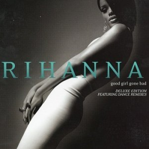 Rihanna - Good Girl Gone Bad (Japan Deluxe Edition) (2007)