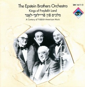 The Epstein Brothers Orchestra - Kings of Freylekh Land (1995)
