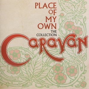 Caravan - Place of My Own The Collection (2014)