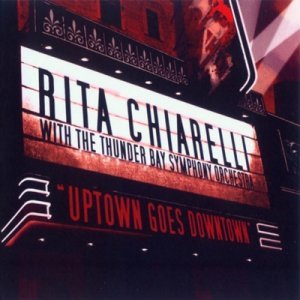 Rita Chiarelli And The TBSO - Uptown Goes Downtown (2008)