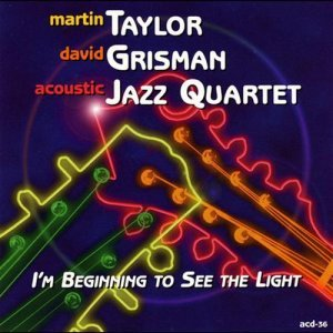 Martin Taylor & David Grisman - I'm Beginning to See the Light (1999)