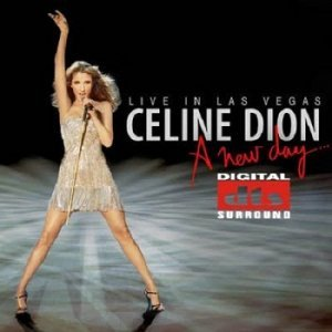 Celine Dion - A New Day... live in las Vegas [DTS] (2007)