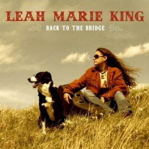 Leah Marie King - Back To The Bridge (2009)