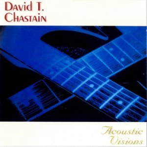 David T. Chastain - Acoustic Visions (1999)