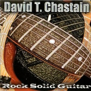 David T. Chastain - Rock Solid Guitar (2002)