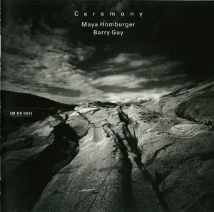 Maya Homburger, Barry Guy - Ceremony (1999)
