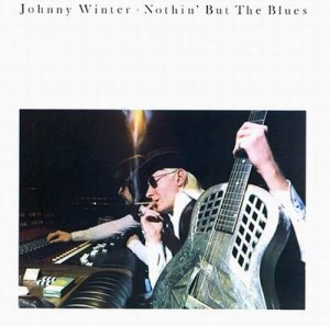 Johnny Winter - Nothin' But The Blues (2007)