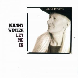 Johnny Winter - Let Me In (1991)