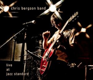 Chris Bergson Band - Live At Jazz Standard (2014)