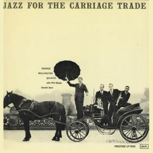 George Wallington - Jazz for the Carriage Trade (1956)