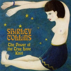 Shirley Collins - The Power Of The True Love Knot [Reissue] (2000)