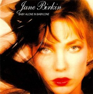 Jane Birkin - Baby Alone In Babylone [Reissue 2001] (1983)