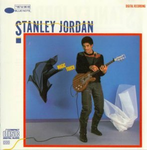 Stanley Jordan - Magic Touch (1985)