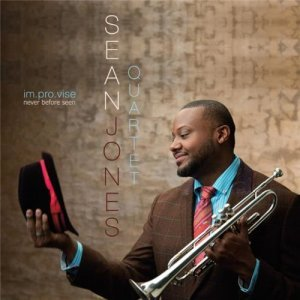 Sean Jones Quartet - Im.pro.vise Never Before Seen (2014)