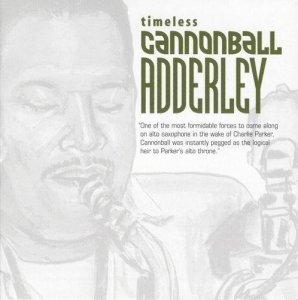 Cannonball Adderley - Timeless Cannonball Adderley (2002)