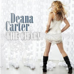 Deana Carter - The Chain (2007)