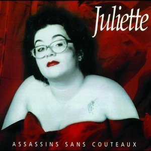 Juliette - Assassins Sans Couteaux [Reissue] (2009)