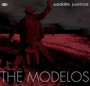 The Modelos - Saddle Justice (2008)