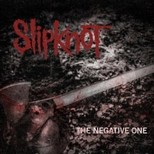 Slipknot - The Negative One (2014)