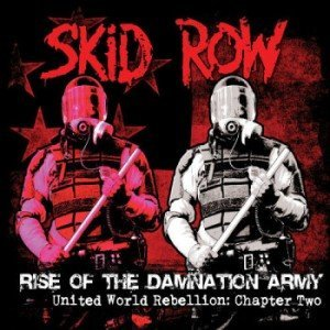 Skid Row - Rise Of The Damnation Army - United World Rebellion: Chapter Two (2014)