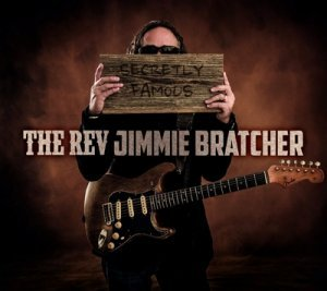 The Rev. Jimmie Bratcher - Secretly Famous (2013)