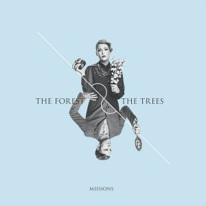 The Forest & The Trees – Missions (2014)