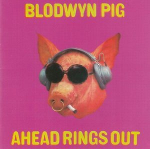 Blodwyn Pig - Ahead Rings Out 1969 (Reissue 2006)