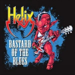 Helix - Bastard Of The Blues (2014)