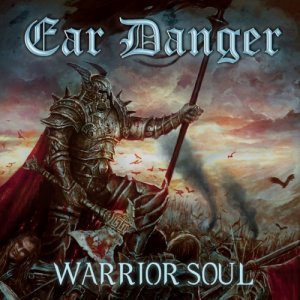 Ear Danger - Warrior Soul (2014)
