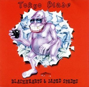 Tokyo Blade - Blackhearts And Jaded Spades [Reissue] (2008)