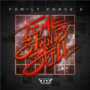 Family Force 5 - Time Stands Still (2014)