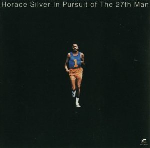 Horace Silver - In Pursuit Of The 27th Man (1973)