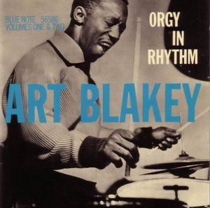 Art Blakey - Orgy In Rhythm vol.1 & 2 (1957)
