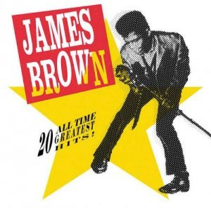 James Brown - 20 All Time Greatest Hits! (2014)