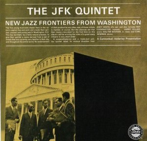 The JFK Quintet - New Jazz Frontiers From Washington (1961)