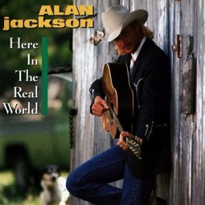 Alan Jackson - Here In The Real World (1989)