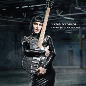Sinead O'Connor - I'm Not Bossy, I'm the Boss (Deluxe Version) (2014)