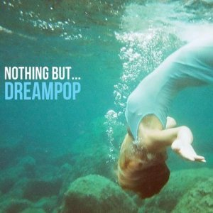 VA - Nothing But... Dreampop (2014)