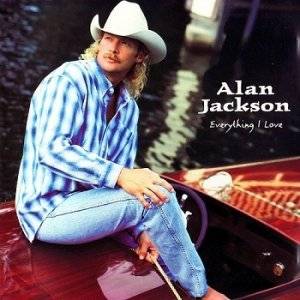 Alan Jackson - Everything I Love (1996)