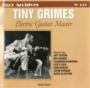 Tiny Grimes - Electric Guitar Master 1944-1947 (1998)
