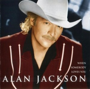 Alan Jackson - When Somebody Loves You (2000)