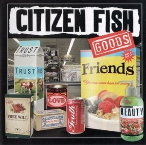 Citizen Fish - Goods (2011)