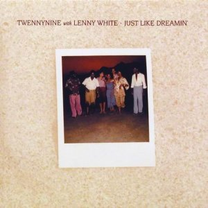 Twennynine With Lenny White - Just Like Dreamin' (1981)